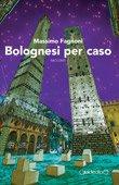 - Bolognesi per caso