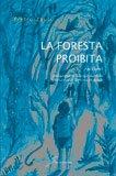 - La foresta proibita