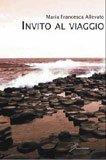 Maria Francesca Allevato - Invito al viaggio