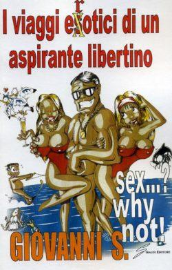 Copertina S. Giovanni Sex... Why not I viaggi erotici di un aspirante